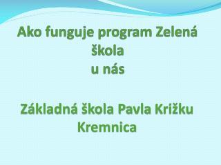 Ako funguje program Zelená škola  u nás