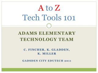 A  to  Z  Tech Tools 101