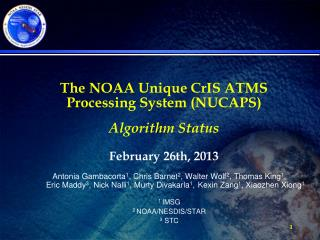The NOAA Unique CrIS ATMS Processing System (NUCAPS)  Algorithm Status February 26th, 2013