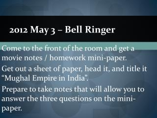 2012  May 3  – Bell Ringer