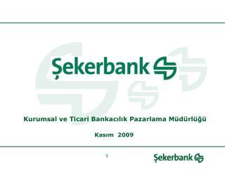 Kurumsal ve Ticari Bankacılık Pazarlama Müdürlüğü