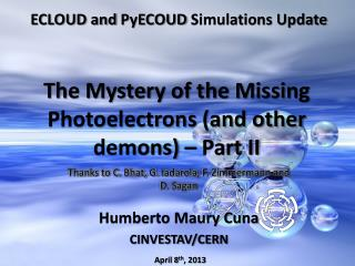 The Mystery of the Missing  Photoelectrons (and other demons)  – Part II