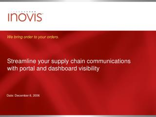 Streamline your supply chain communications  with portal and dashboard visibility