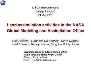 Global Modeling and Assimilation Office NASA Goddard Space Flight Center Phone : 	301-614-5693