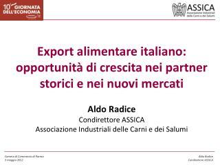 Export  alimentare italiano: opportunità di crescita nei partner storici e nei nuovi mercati