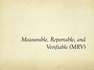 Measurable, Reportable, and Verifiable (MRV)