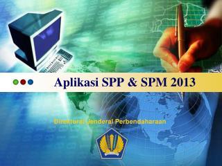 Aplikasi SPP  & SPM 2013