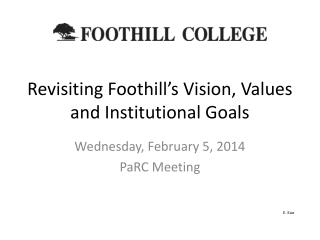 Revisiting Foothill's Vision, Values and Institutional Goals