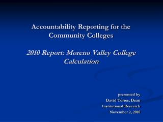 Accountability Reporting for the Community Colleges 2010 Report: Moreno Valley College Calculation