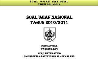 SOAL UJIAN NASIONAL TAHUN 2010/2011