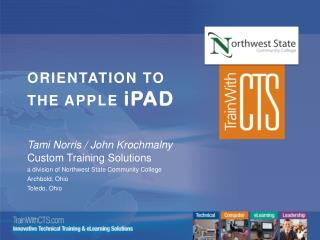 ORIENTATION TO THE APPLE  iPAD