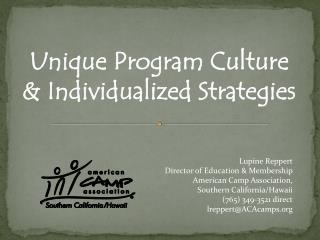 Unique  Program  Culture  & Individualized Strategies