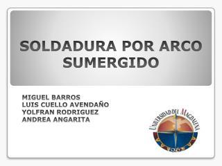 SOLDADURA POR ARCO SUMERGIDO