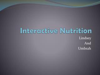I nteractive Nutrition