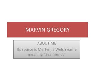 MARVIN GREGORY