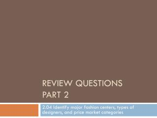 Review Questions Part 2