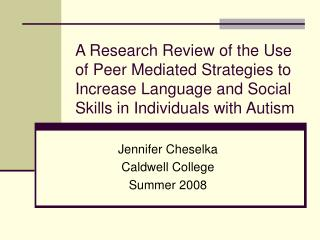 A Research Review of the Use of Peer Mediated Strategies to Increase Language and Social Skills in Individuals with Auti