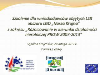 """Szkolenie dla wnioskodawców objętych LSR obszaru LGD """"Nasza Krajna"""""""