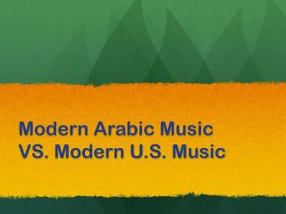 Modern Arabic Music VS. Modern U.S. Music