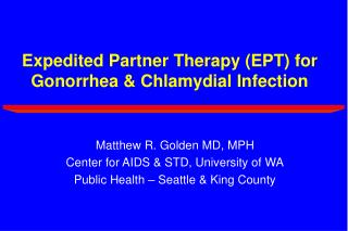 Expedited Partner Therapy EPT for Gonorrhea  Chlamydial Infection