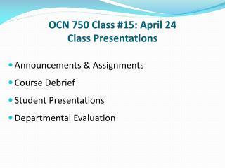OCN 750 Class #15: April 24 Class Presentations