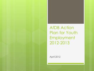 AfDB  Action Plan for  Youth Employment  2012-2013