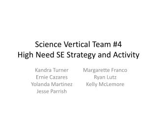 Science Vertical Team #4 High Need SE Strategy and Activity
