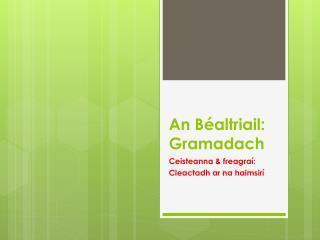 An  B�altriail :  Gramadach