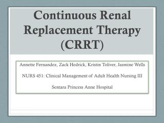 Continuous Renal Replacement Therapy  ( CRRT )
