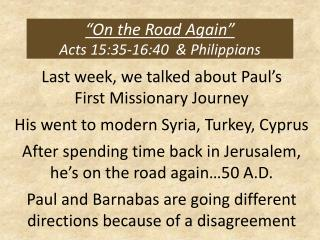 """""""On the Road Again"""" Acts 15:35-16:40  & Philippians"""