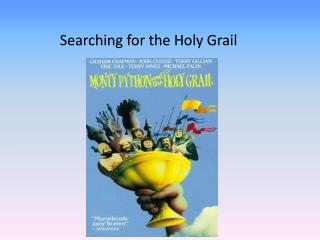 Searching for the Holy Grail