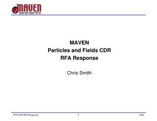 MAVEN  Particles and Fields CDR RFA Response Chris Smith