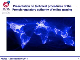 Presentation  on  technical procedures  of the French  regulatory authority  of online gaming