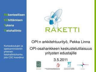 OPI:n arkkitehtuurityö,  Pekka Linna OPI-osahankkeen keskustelutilaisuus yritysten edustajille