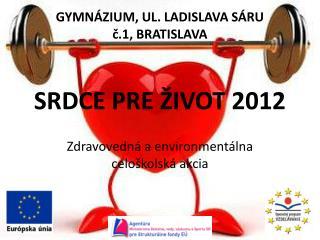 SRDCE PRE ŽIVOT 2012