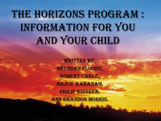 The Horizons Program : Information for you and your child