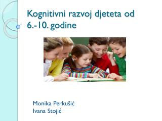 Kognitivni razvoj djeteta od                                6.-10. godine