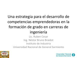 Lic. Ruben Cesar Ing. N éstor Bruno  Braidot Instituto de Industria