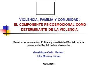 Violencia, familia y comunidad:  el componente  psicoemocional  como determinante de la violencia
