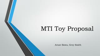 MTI Toy Proposal