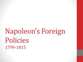 Napoleon's Foreign Policies  1799-1815