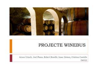 PROJECTE WINEBUS