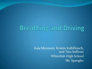 Breathing and Driving