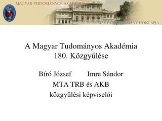 A Magyar Tudományos Akadémia 180. Közgyűlése