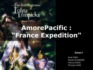 AmorePacific :  France Expedition