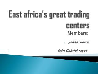 East  africa's great  trading centers