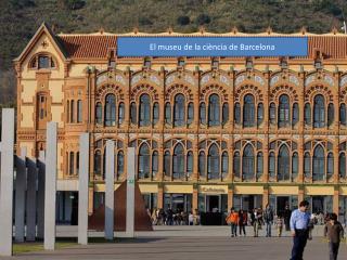 El museu de la ci�ncia de Barcelona