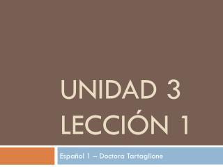 Unidad 3  lección  1