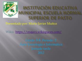 Institución Educativa Municipal Escuela Normal Superior De Pasto