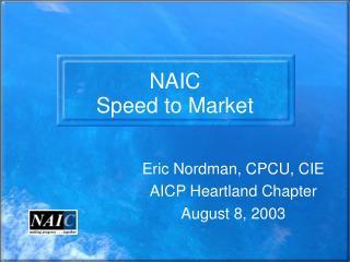 NAIC  Speed to Market